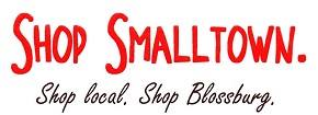 Shop SmallTown, Shop Local, Shop Blossburg